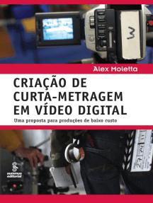 Criação de curta-metragem em vídeo digital: Uma proposta para produções de baixo custo