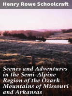 Scenes and Adventures in the Semi-Alpine Region of the Ozark Mountains of Missouri and Arkansas