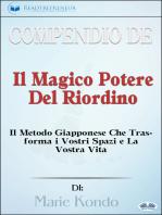 Compendio De 'Il Magico Potere Del Riordino'