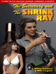 The Secretary and the Shrink Ray