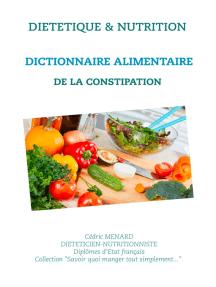 Dictionnaire alimentaire de la constipation