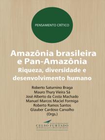 Amazônia brasileira e Pan-Amazônia: Riqueza, diversidade e desenvolvimento humano