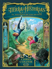 La Tierra de las Historias. El hechizo de los deseos