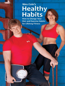 Wes Cole's Healthy Habits: How to Change Your Diet and Exercise Habits for Lifelong Fitness
