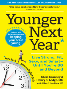 Younger Next Year: Live Strong, Fit, Sexy, and Smart—Until You're 80 and Beyond