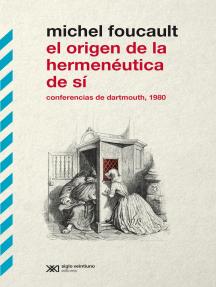 El origen de la hermenéutica de sí: Conferencias de Dartmouth, 1980