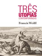 Três utopias contemporâneas
