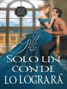 Solo un conde lo logrará: To Marry a Rogue, #1