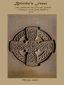 Bricriu's Feast An Inquiry into the Diet and Cooking Techniques of the Early Medieval Irish