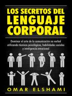 Los Secretos del Lenguaje Corporal: Dominar el Arte de la Comunicación No Verbal utilizando Técnicas Psicológicas, Habilidades Sociales y Inteligencia Emocional