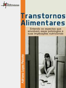 Transtornos Alimentares: Entenda os aspectos que envolvem essas patologias e suas implicações