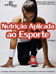 Nutrição Aplicada ao Esporte: Estrategias nutricionais que favorecem o desempenho em diferentes modalidades