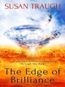 The Edge of Brilliance