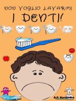 Non voglio lavarmi i denti!