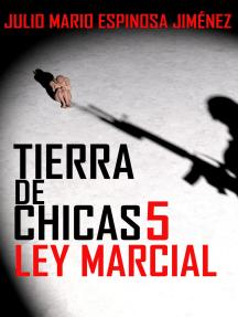 Tierra de Chicas 5: Ley Marcial