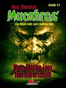 Dan Shocker's Macabros 61: Wenn Shimba-Loos Todesruf erschallt … (7. Mirakel-Abenteuer)