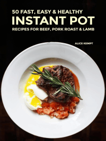 50 Fast, Easy & Healthy Instant Pot Recipes for Beef, Pork Roast & Lamb: Everyday Instant Pot Cookbook Recipes for Soups, Rice, Vegetarians, Seafood & Chicken 2020, #3