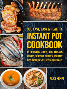 300 Fast, Easy & Healthy Instant Pot Cookbook Recipes for Soups, Vegetarians, Vegans, Seafood, Chicken, Poultry, Rice, Pasta, Grains, Beef & Pork Roast: Everyday Instant Pot Cookbook Recipes for Soups, Rice, Vegetarians, Seafood & Chicken 2020, #5