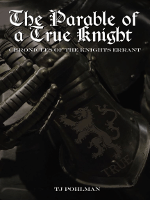 The Parable of a True Knight: Chronicles of the Knights Errant