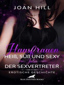 Hausfrauen: Heiß, süß und sexy – Julia – Der Sexvertreter | Erotische Geschichte: ein knackiger Vertreter an ihrer Haustür ...