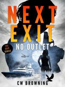 Next Exit, No Outlet: The Exit Series, #7