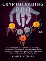 Cryptotrading Pro: Fai trading per guadagnare con strategie, strumenti e tecniche di gestione del rischio testati nel tempo. Una guida contemporanea dal principiante al professionista