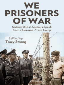 We Prisoners of War: Sixteen British Officers and Soldiers Speak from a German Prison Camp
