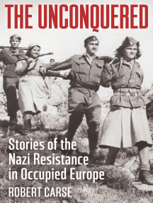 Unconquered: Stories of Nazi Resistance in Occupied Europe