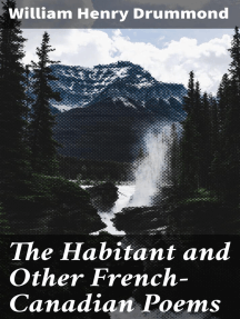 The Habitant and Other French-Canadian Poems