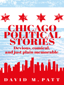 Chicago Political Stories: Devious, Comical, and Just Plain Memorable