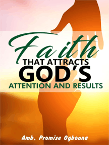 Faith That Attracts God's Attention and Results