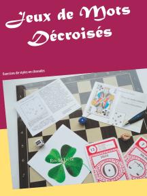 Jeux de Mots Décroisés: Exercices de styles en charades