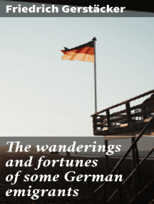 The wanderings and fortunes of some German emigrants