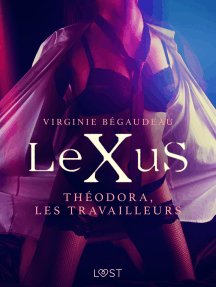 LeXuS : Théodora, les Travailleurs – Une dystopie érotique