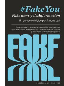 #FakeYou: Fake news y desinformación