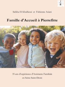 Famille d'accueil à Pierrefitte: 35 ans d'expérience d'Assistante Familiale en Seine-Saint-Denis (93)