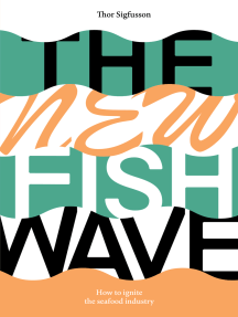 The New Fish Wave: How to Ignite the Seafood Industry
