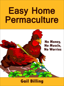 Easy Home Permaculture: No Money, No Muscle, No Worries