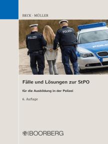 Fälle und Lösungen zur StPO: für die Ausbildung in der Polizei