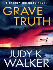Grave Truth: A Sydney Brennan Novel: Sydney Brennan PI Mysteries, #7