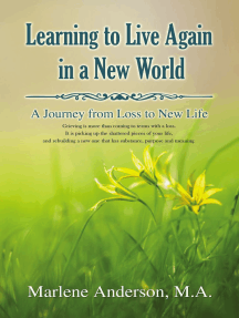 Learning to Live Again in a New World: A Journey from Loss to New Life
