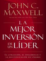 La mejor inversión de un líder: La atracción, el desarrollo y la multiplicación de líderes (The Leader's Greatest Return, Spanish Edition)