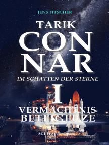 TARIK CONNAR I: VERMÄCHTNIS BETEIGEUZE: Im Schatten der Sterne