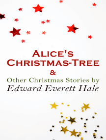 Alice's Christmas-Tree & Other Christmas Stories by Edward Everett Hale: Christmas Specials Series