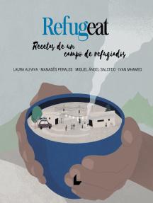Refugeat: Recetas de un campo de refugiados