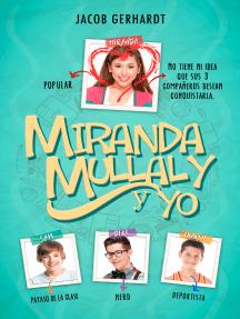 Miranda, Mullaly y yo