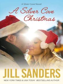 A Silver Cove Christmas: Silver Cove, #5
