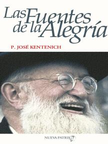 Las Fuentes de la Alegría: José Kentenich