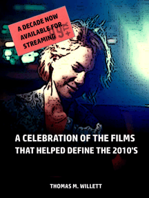 A Decade Now Available for Streaming: A Celebration of the Films That Helped Define the 2010's