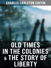Old Times in the Colonies & The Story of Liberty